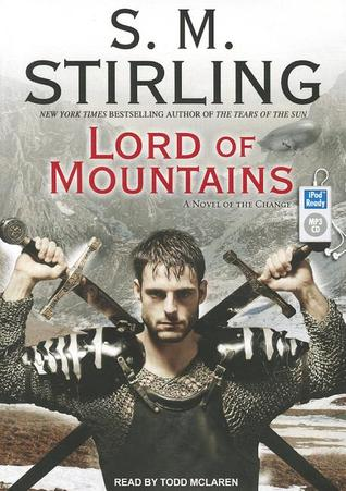 Lord of Mountains - Emberverse book 9 - S.M. Stirling