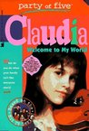 Welcome to My World (Party of Five: Claudia, #1)
