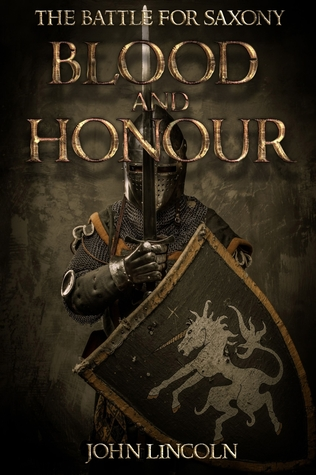 Blood and Honour: The Battle for Saxony (A Historical Novel Set in the Dark Ages)