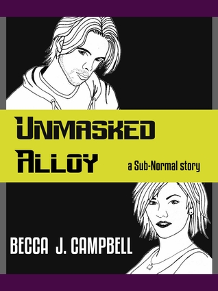 Unmasked Alloy (Sub-Normal #2)