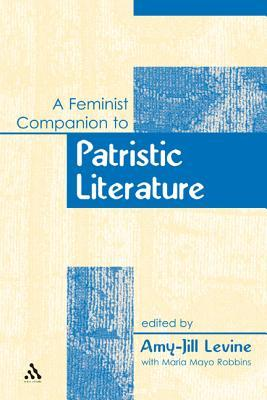 A Feminist Companion to Patristic Literature (Feminist Companion to the New Testament and Early Christian Writings, #12)