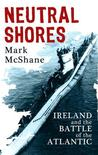 Neutral Shores: Ireland and the Battle of the Atlantic