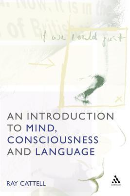 An Introduction to Mind, Consciousness and Language