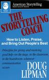 The Storytelling Coach: How to Listen, Praise, and Bring Out People's Best (American Storytelling)