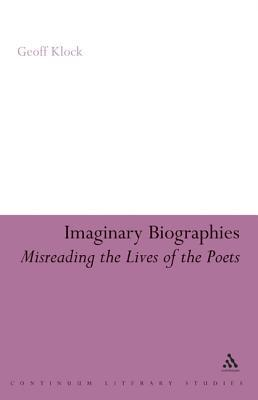 Imaginary Biographies: Misreading the Lives of the Poets