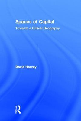 Spaces of Capital by David Harvey