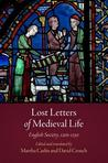 Lost Letters of Medieval Life: English Society, 1200-1250