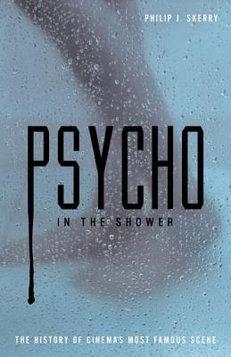 Psycho in the Shower: The History of Cinema's Most Famous Scene