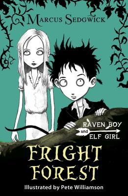 Fright Forest (Elf Girl and Raven Boy, #1)