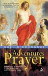 Adventures in Prayer: Reflection on St Teresa of Avila, St John of the Cross and St Therese of Lisieux