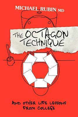 The Octagon Technique and Other Life Lessons from College by Michael E. Rubin