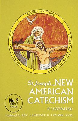 Saint Joseph New American Catechism: No. 2 Middle Grade edition (New American Catecism Series)