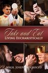 Take and Eat: Living Eucharistically