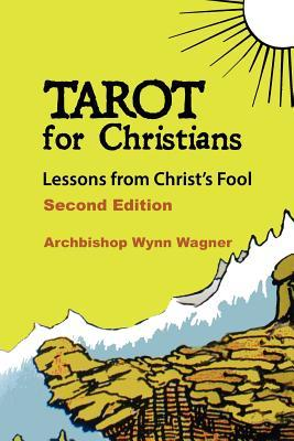 Tarot for Christians: Lessons from Christ's Fool