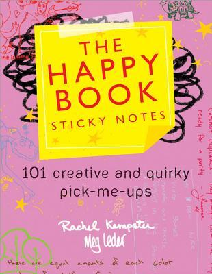 The Happy Book Sticky Notes: 101 Creative and Quirky Pick-Me-Ups