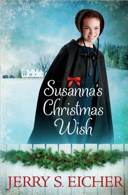 Susanna's Christmas Wish by Jerry S. Eicher