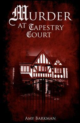 Murder at Tapestry Court by Amy Barkman