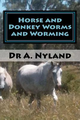 Horse and Donkey Worms and Worming by Ann Nyland