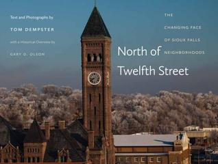 North of Twelfth Street: The Changing Face of Sioux Falls Neighborhoods