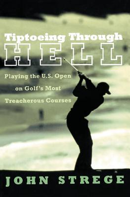 Tiptoeing Through Hell by John Strege