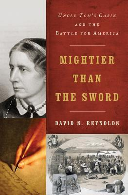 Mightier Than the Sword by David S. Reynolds