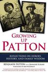 Growing Up Patton: Reflections on Heroes, History, and Family Wisdom