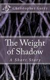 The Weight of Shadow