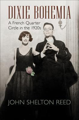 Dixie Bohemia: A French Quarter Circle in the 1920s