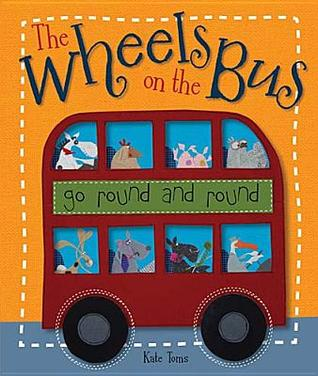 Wheels On The Bus (Kate Toms Series)