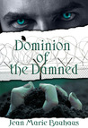 Dominion of the Damned (Dominion, #1)
