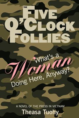 The Five O'Clock Follies by Theasa Tuohy
