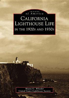 California Lighthouse Life in the 1920s and 1930s (Images of America: California)