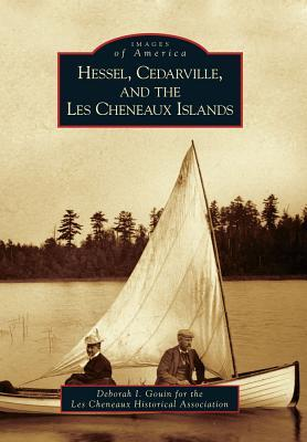 Hessel, Cedarville, and the Les Cheneaux Islands (Images of America: Michigan)