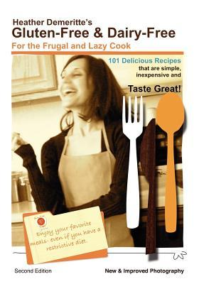 Gluten-Free & Dairy-Free for the Frugal and Lazy Cook by Heather Demeritte