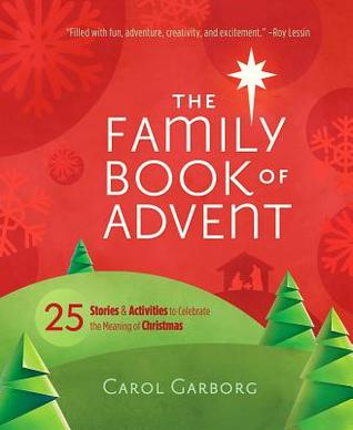 The Family Book of Advent-Deluxe: 25 Stories & Activities to Celebrate the Meaning of Christmas