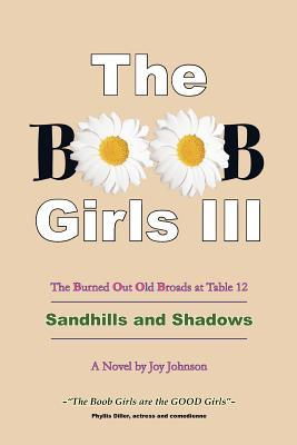 The Boob Girls III - The Burned Out Old Broads at Table 12: Sandhills and Shadows