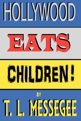 Hollywood Eats Children