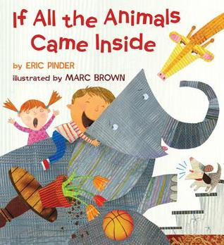 If All the Animals Came Inside by Eric Pinder