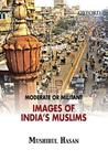 Moderate or Militant: Imaging India's Muslims