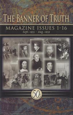 Banner Of Truth Magazine Issues 1 16