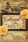 A Heart for Milton by Trudy Brasure