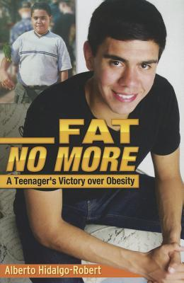 Fat No More: A Teenager's Victory Over Obesity