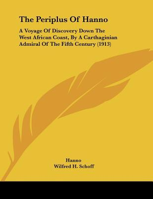 The Periplus of Hanno: A Voyage of Discovery Down the West African Coast, by a Carthaginian Admiral of the Fifth Century (1913)