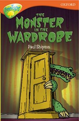 The Monster In The Wardrobe (Oxford Reading Tree: Stage 13: Tree Tops: More Stories A)