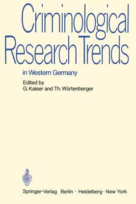 Criminological Research Trends in Western Germany: German Reports to the 6th International Congress on Criminology in Madrid 1970