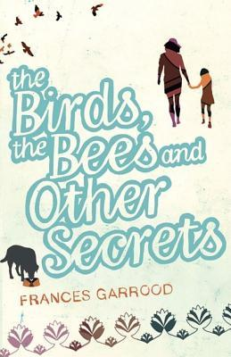 The Birds, the Bees and Other Secrets
