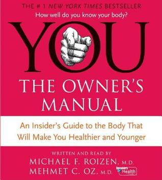 YOU The Owner's Manual by Michael F. Roizen