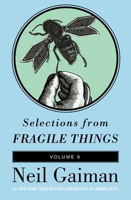 Selections from Fragile Things, Volume Six: A Short Fiction