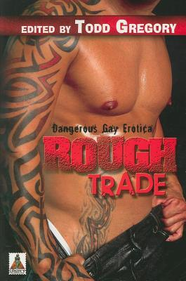 Rough Trade by Todd Gregory