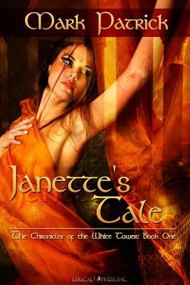 Janette's Tale (The Chronicles Of The White Tower, Book One)